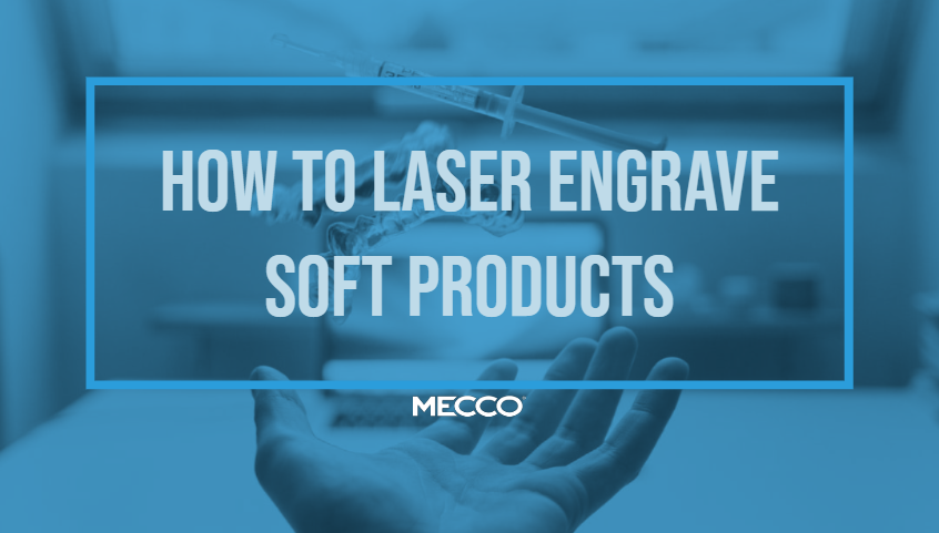 How to Laser Engrave Soft Products