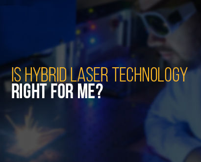 Is hybrid laser technology right for me?