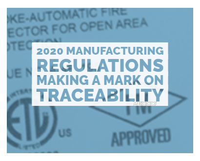 2020 Manufacturing Regulations Making a Mark on Traceability