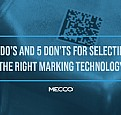 5 Dos and 5 Don'ts for Selecting the Marking Technology Your Product Needs